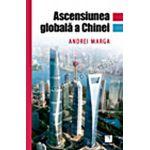 Ascensiunea globală a Chinei