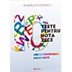 10 teste pentru nota 10 (zece). Limba si literatura romana. Auxiliar didactic