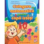 Culegere de matematică pentru copii isteţi. Clasa I