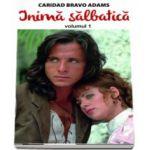 Inima salbatica (volumul I)
