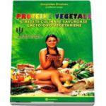 Proteine vegetale si retete culinare savuroase lacto-ovo-vegetariene