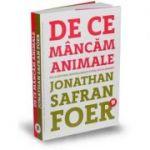 De ce mancam animale-Jonathan Safran Foer