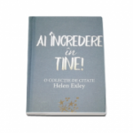 Ai incredere in tine! - O colectie de citate Helen Exley