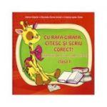 Cu Rafa-Girafa, citesc si scriu corect(exercitii de citire si scriere pentru clasa I)