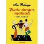 Picante, strengare, impertinente(editie jubiliara)-Ion Pribeagu