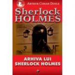 Arhiva lui Sherlock Holmes-Arthur C. Doyle
