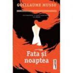 Fata si noaptea-Guillaume Musso