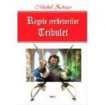 Regele cersetorilor(vol. 1)|Tribulet-Michel Zevaco