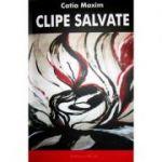 Clipe salvate-Catia Maxim