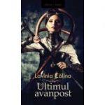 Ultimul avanpost(vol. I)-Lavinia Calina