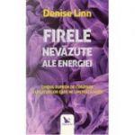 Firele nevazute ale energiei-Denise Linn