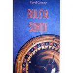 Ruleta sortii-Pavel Corutz