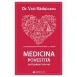 Medicina povestita pe intelesul tuturor-Dr. Vasi Radulescu