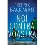 Noi contra voastra-Fredrik Backman