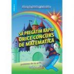 Sa pregatim rapid orice concurs de matematica (clasa II)