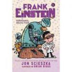 Frank Einstein si fermoarul spatiu-timp