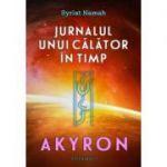 Jurnalul unui calator in timp: Akyron(vol. 1)