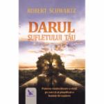 Darul sufletului tau-Robert Schwartz