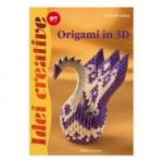Idei creative 97 - Origami in 3D