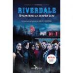 Riverdale | Intoarcerea la Shadow Lake - Micol Ostow