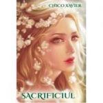 Sacrificiul - Chico Xavier