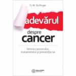 Adevarul despre cancer - Ty M. Bollinger
