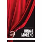 Jung & Moreno. Eseuri asupra teatrului naturii umane - Craig E. Stephenson