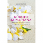 Kukulu Kumuhana. Miracolul binecuvantarilor in traditia ho'oponopono - Ulrich Dupree