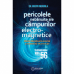 Pericolele nebanuite ale campurilor electromagnetice. 5G, Wi-fi si telefoanele mobile - Dr. Joseph Mercola