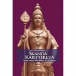 Skanda Karttiekeya. Legenda marelui erou spiritual, fiu al lui Shiva - Mataji Devi Vanamali