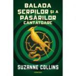 Jocurile foamei | Balada serpilor si ale pasarilor cantatoare - Suzanne Collins