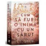 Cum sa furi o inima cu un sarut - L. J. Shen