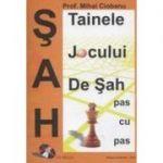Tainele jocului de sah (contine CD) - prof. Mihai Ciobanu