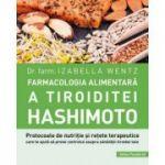 Farmacologia alimentara a tiroiditei Hashimoto - Dr. Izabella Wentz