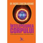 Intelepciunea corpului - Dr. Rachel C. Abrams