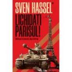 Lichidati Parisul - Sven Hassel