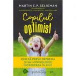 Copilul optimist - Martin E. P. Seligman