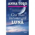 Cea mai intunecata luna - Anna Todd