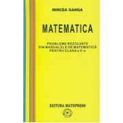 Mircea Ganga-Probleme rezolvate din manualele de matematica pentru clasa a X-a