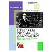 Tehnologia informatiei si a comunicatiilor. Manual pentru clasa a XI-a. TIC 3 (sisteme de gestiune a bezelor de date)