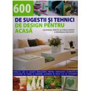 600 de sugestii si tehnici de design pentru acasa