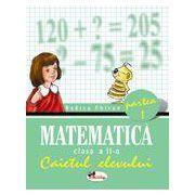 Matematica. Clasa a II-a. Caietul elevului. Partea I - Rodica Chiran