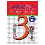 Matematica. Caietul elevului. Clasa a III-a. Partea a II-a - Pacearca, Mogos