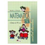 Matematica. Caietul elevului pentru clasa a IV-a. Partea I-a - Chiran