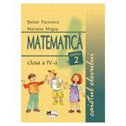 Matematica. Caietul elevului pentru clasa a IV-a. Partea a II-a - Pacearca, Mogos
