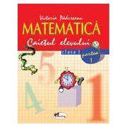 Matematica. Clasa a I-a. Caietul elevului. Partea I- Victoria Padureanu