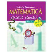 Matematica. Clasa a I-a. Caietul elevului. Partea a II-a - Victoria Padureanu