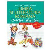 Limba si literatura romana. Caietul elevului. Clasa a II-a partea a II-a - Pitila
