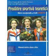 Pregatire sportiva teoretica - filiera vocationala profil sportiv. Manual pentru clasa a XI-a