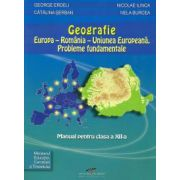 Geografie: Europa - Romania - U E. Probleme fundamentale. Manual pentru clasa a XII-a - Erdeli